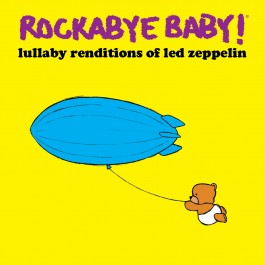Rockabye Baby Renditions of Led Zeppelin