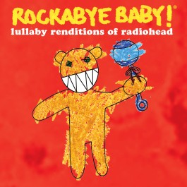 Rockabye Baby Renditions of Radiohead