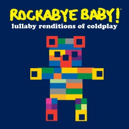 Rockabye Baby Renditions of Coldplay