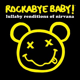 Rockabye Baby Renditions of Nirvana