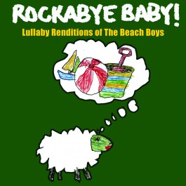Rockabye Baby Renditions of The Beach Boys