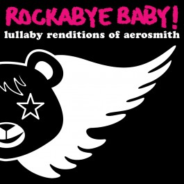 Rockabye Baby Renditions of Aerosmith
